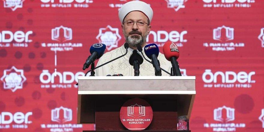 """Diyanet İşleri Başkanı Erbaş: """"Müslümanlar imamesi kopan tespih taneleri gibi dağıldı"""""""