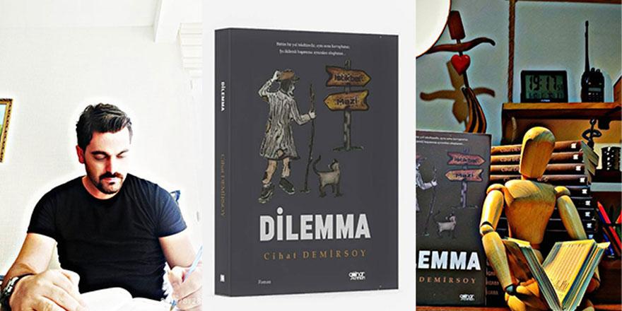 Cihat Demirsoy'un yeni kitabı 'Dilemma' çıktı